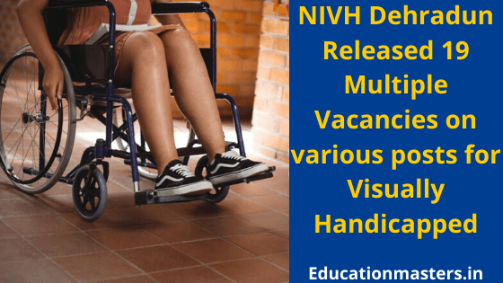 NIVH Dehradun 19 Multiple Vacancies on various posts