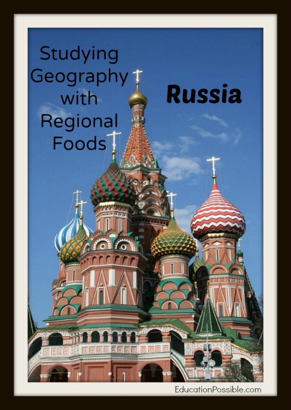 Studying Geography with Regional Foods Russia Education Possible