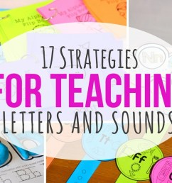 Teaching Letters and Sounds: Here are 17 Amazing Strategies that Work. [ 768 x 1024 Pixel ]