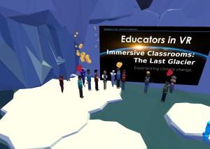 Educators in VR Immersive Classroom Event in the Last Glacier with Lorelle VanFossen.