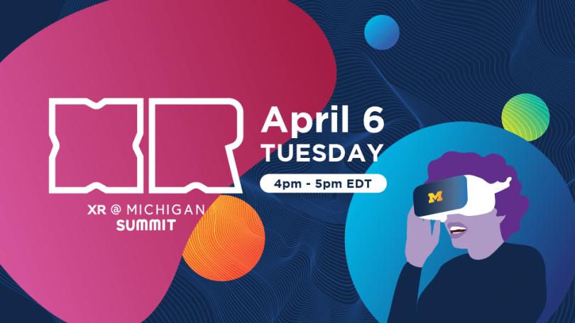 University of Michigan XR Michigan 2021 Summit.