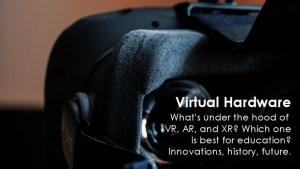 Educators in VR Virtual Hardware Team Project.