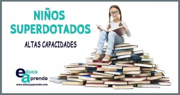 NIÑO SUPERDOTADO, ALTAS CAPACIDADES