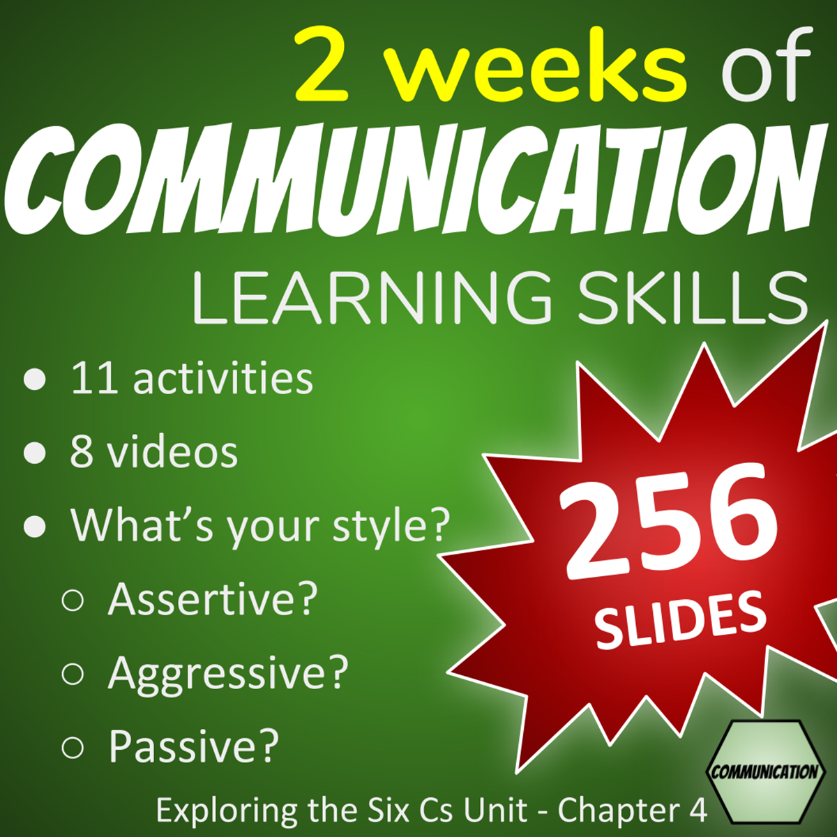 Effective Communication Lesson Plans - 2 weeks of Communication Learning Skills: 11 activities, 8 videos, What's your style - assertive, aggressive, passive, 256 SLIDES