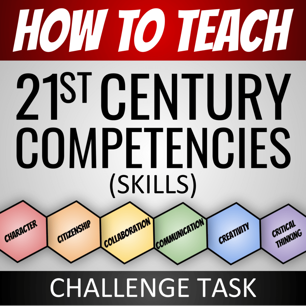 21st Century Skills lesson plans cover: How to teach 21st Century Competencies (skills) Challenge Task