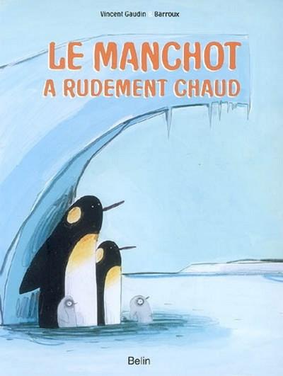 Un livre pour enfant sur les changements climatiques intitulé: Le manchot a rudement chaud