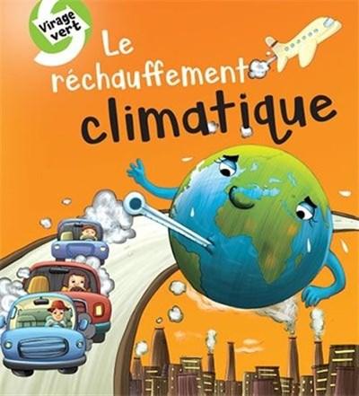 Un livre pour enfant sur les changements climatiques intitulé: Le réchauffement climatique