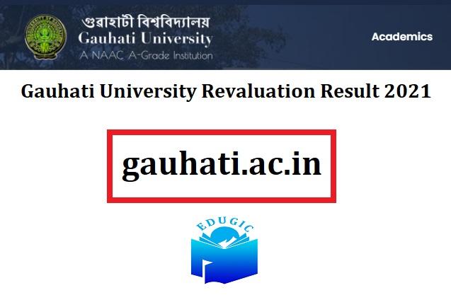 Gauhati University Revaluation Result 2021