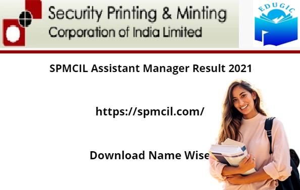 SPMCIL Assistant Manager Result 2021