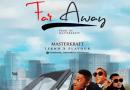 DOWNLOAD MP3: Masterkraft Ft. Tekno & Flavour-Far Away