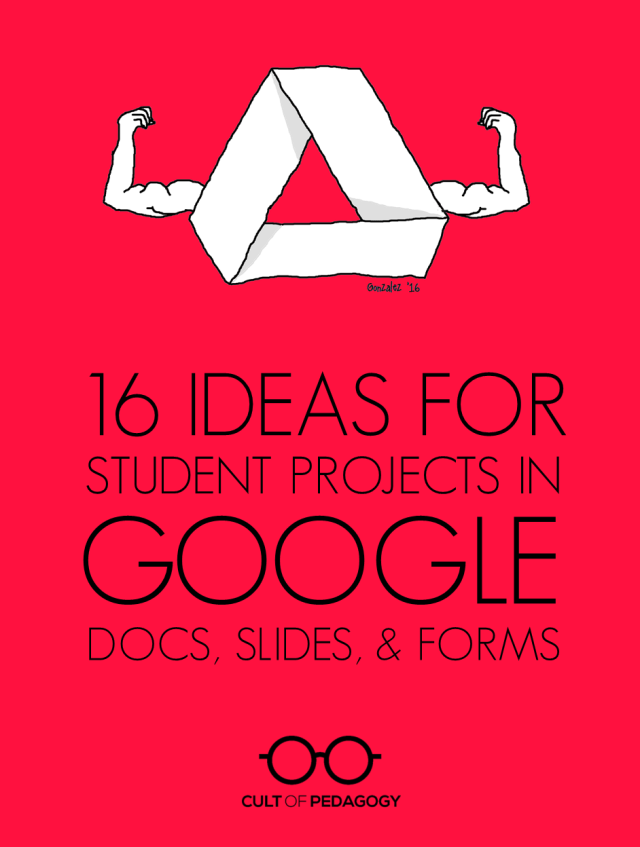 16 ideas for student projects using google docs slides and forms