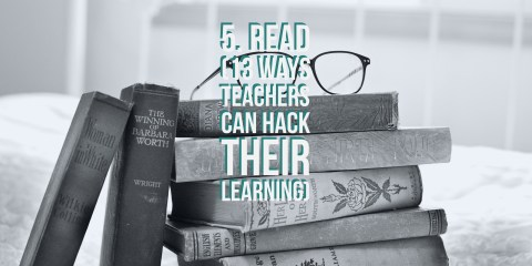 5-read-13-ways-teachers-can-hack-their-learning