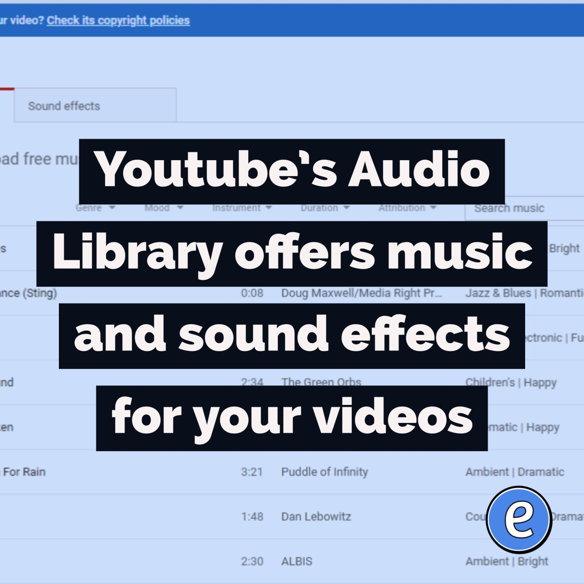Youtube's Audio Library offers music and sound effects for your videos