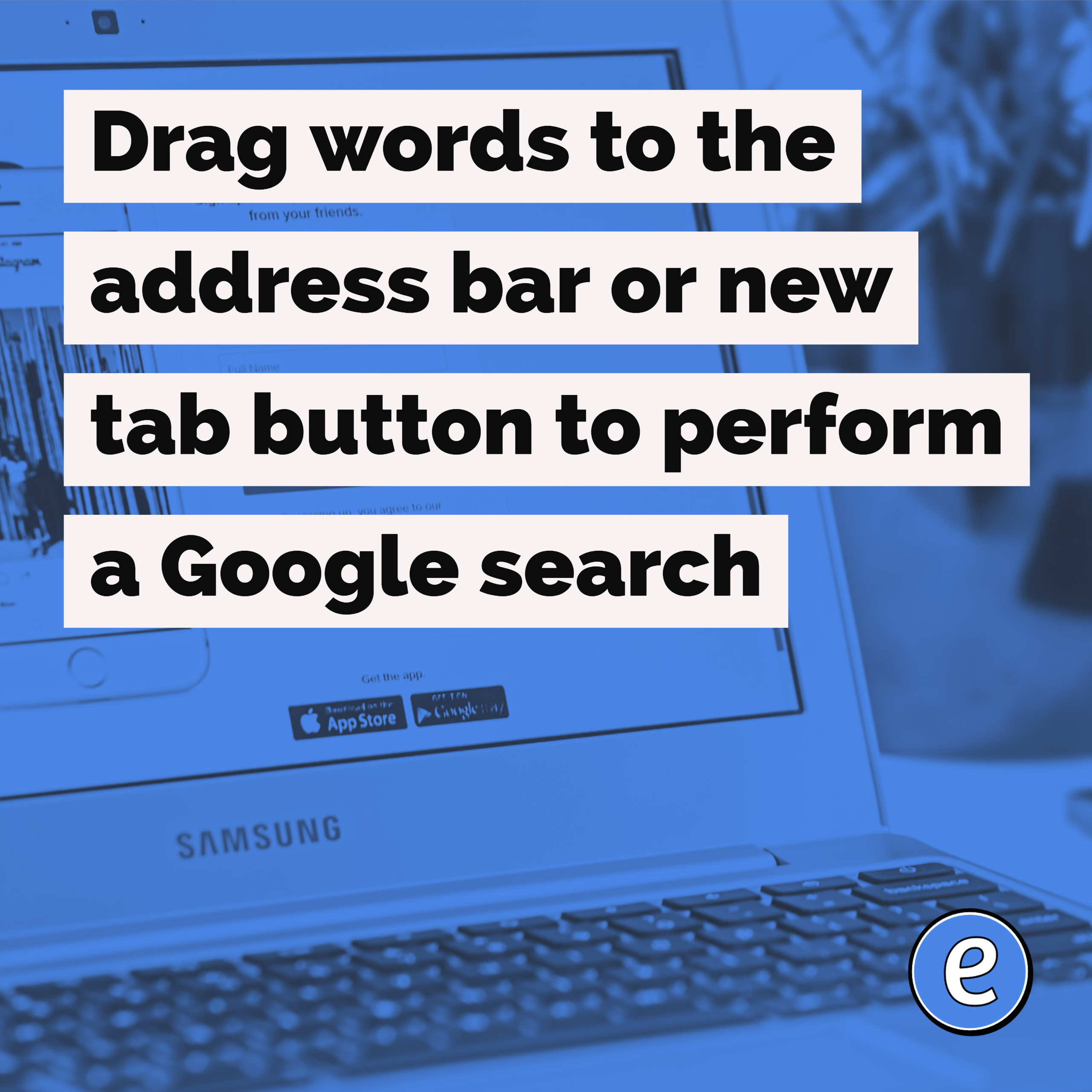 Drag words to the address bar or new tab button to perform a Google search