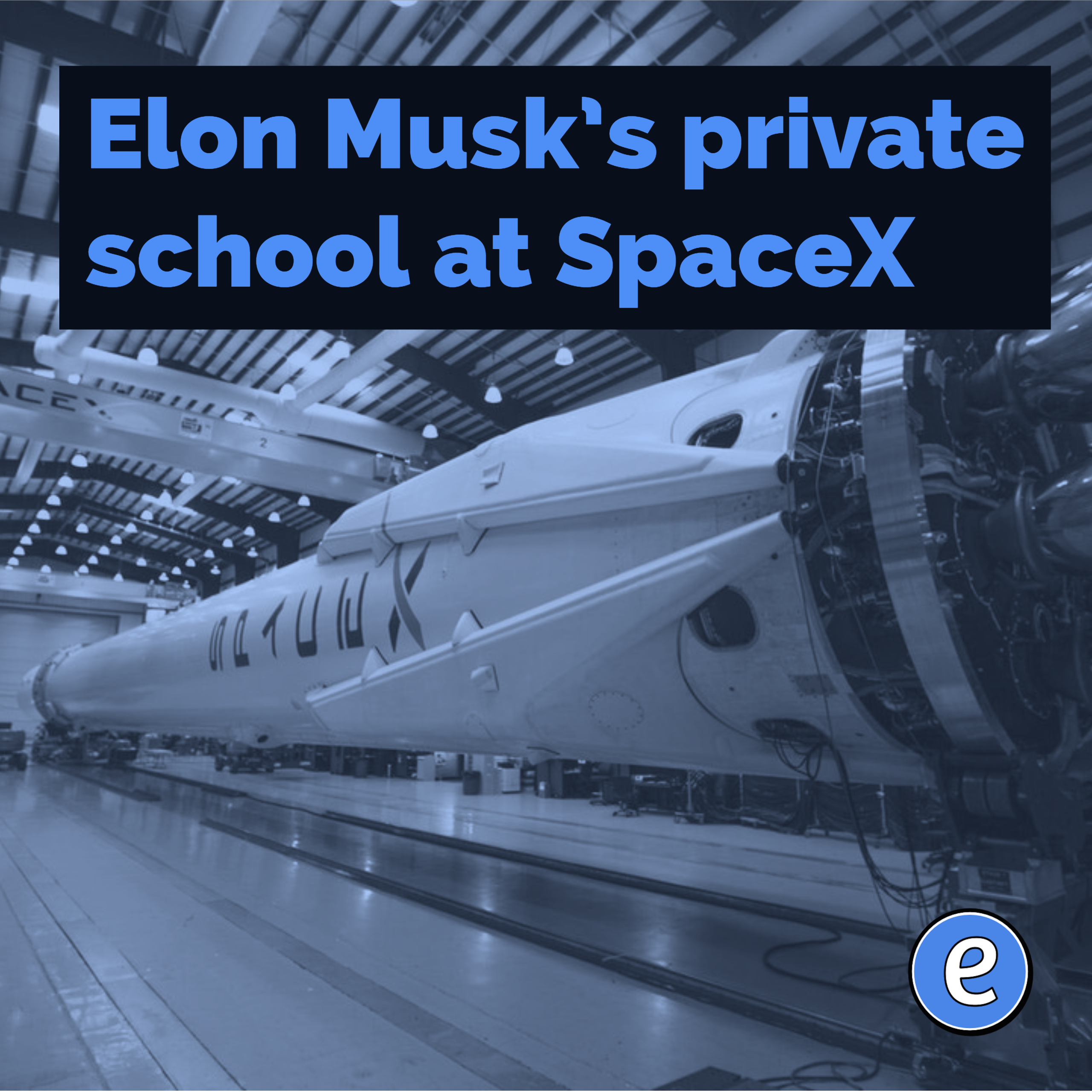 Elon Musk's private school at SpaceX