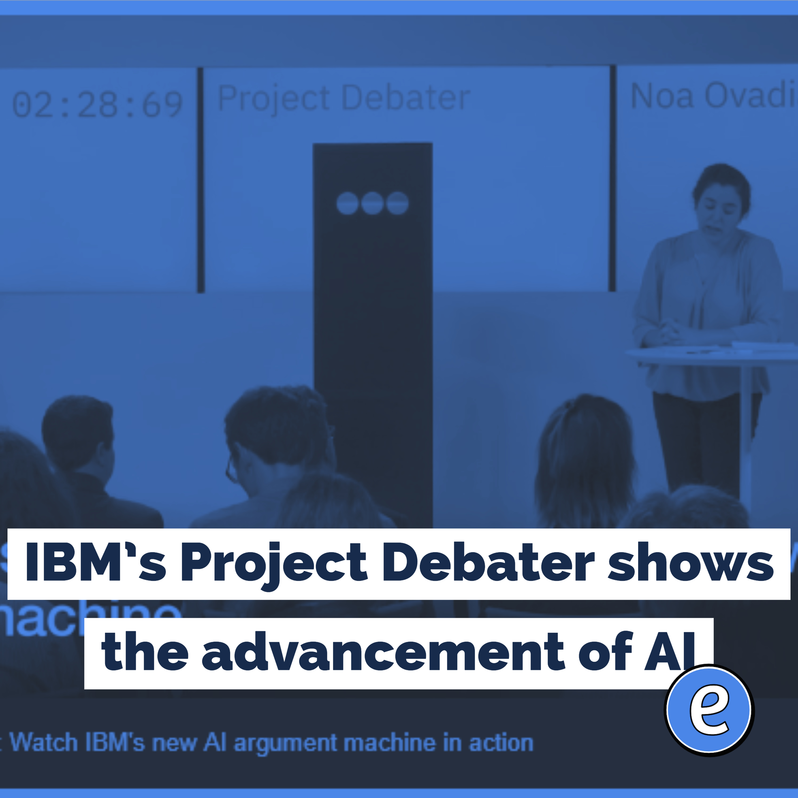 IBM's Project Debater shows the advancement of AI