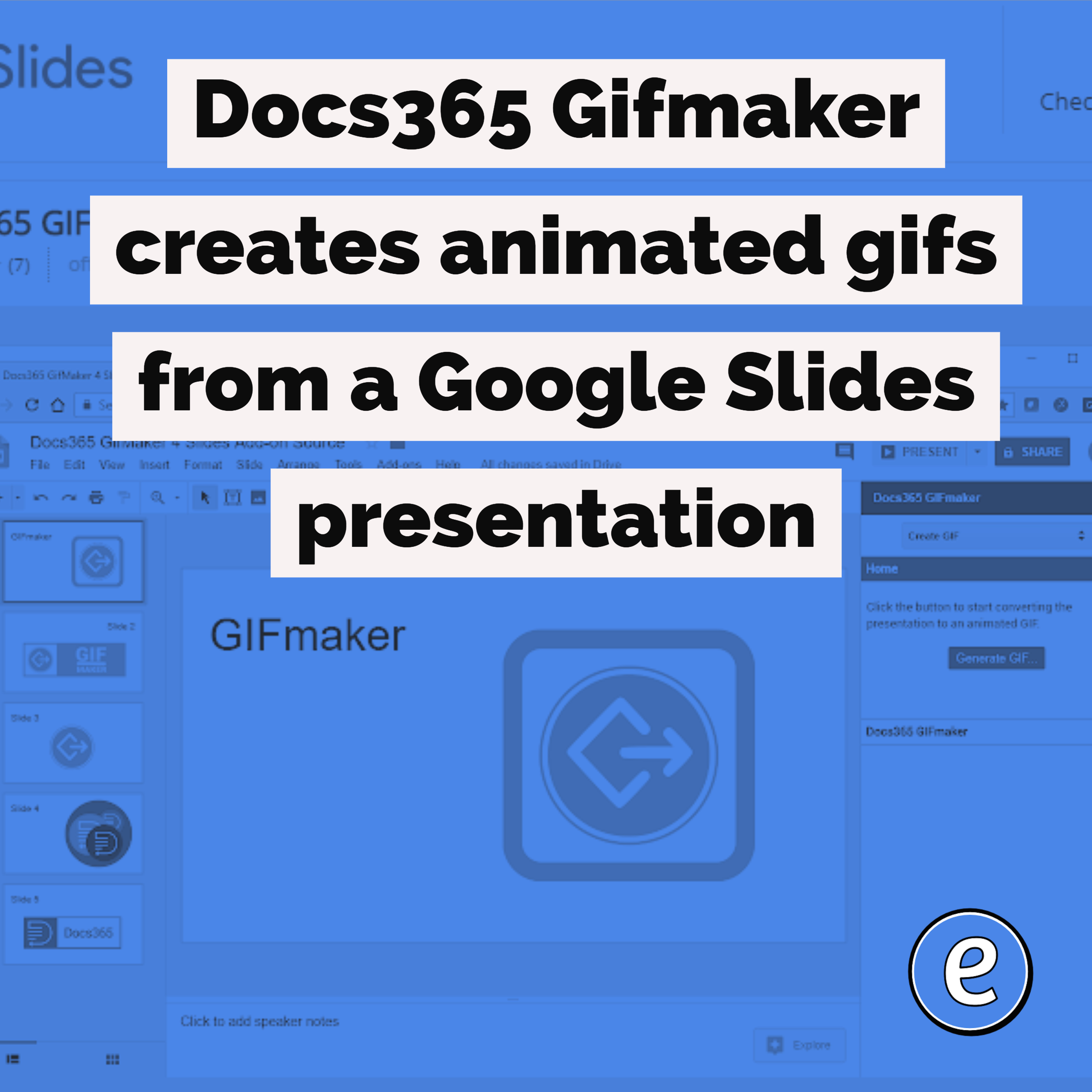 Docs365 Gifmaker creates animated gifs from a Google Slides presentation