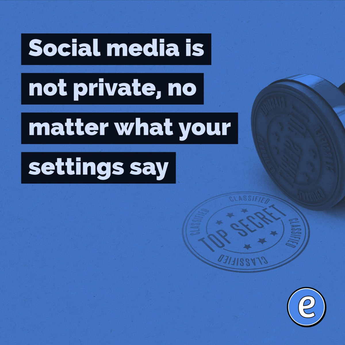 Social media is not private, no matter what your settings say