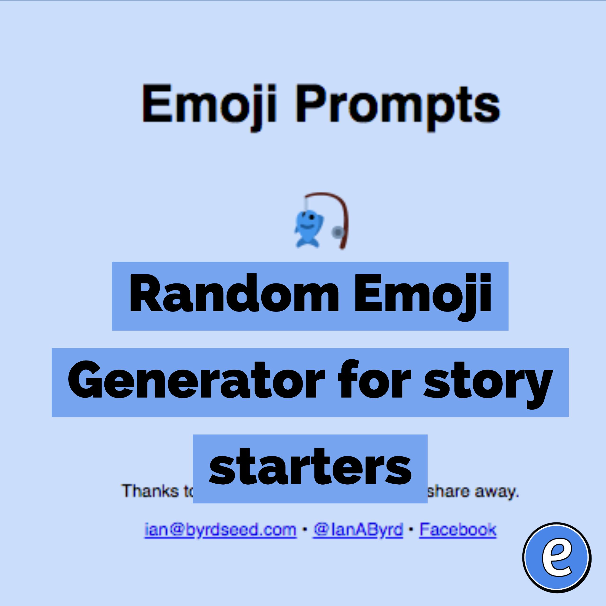Random Emoji Generator for story starters - #Eduk8me