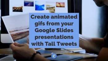 Docs365 Gifmaker creates animated gifs from a Google Slides