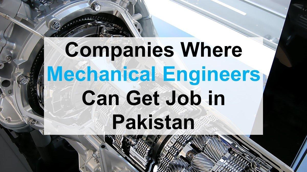 Companies Where Mechanical Engineers Can Get Job in Pakistan
