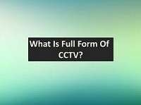 CCTV Full Form   What is Closed-Circuit Television (CCTV)