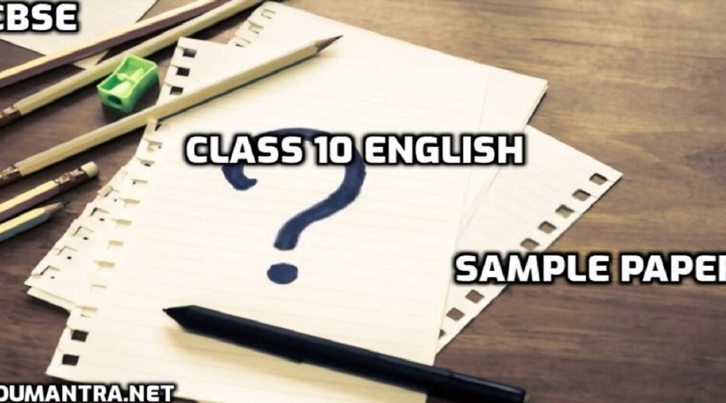 CBSE Class 10 English 2020-21 Sample Paper Solved