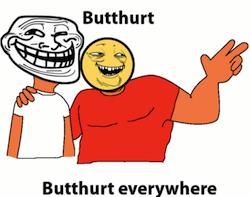 butthurt everywhere