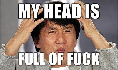 my head is full of fuck