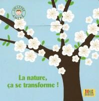 Livre La nature, ça se transforme !