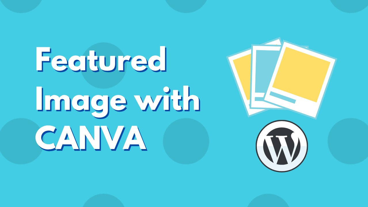 How to create beautiful wordpress blog post featured image using canva