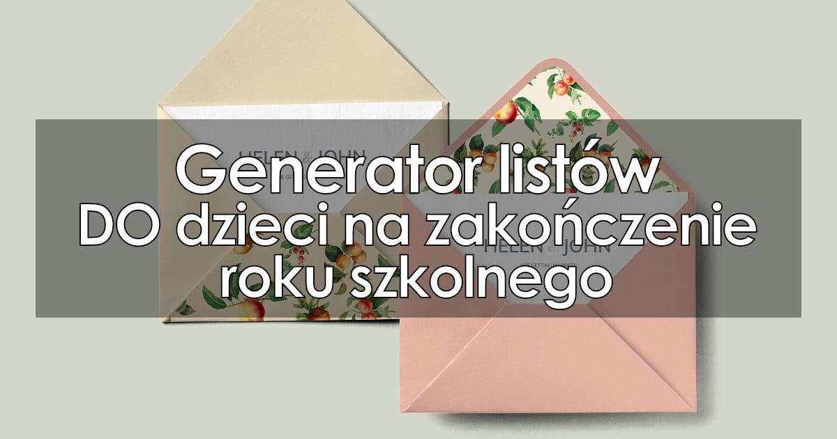 Generator listów DO dzieci na zakończenie roku szkolnego