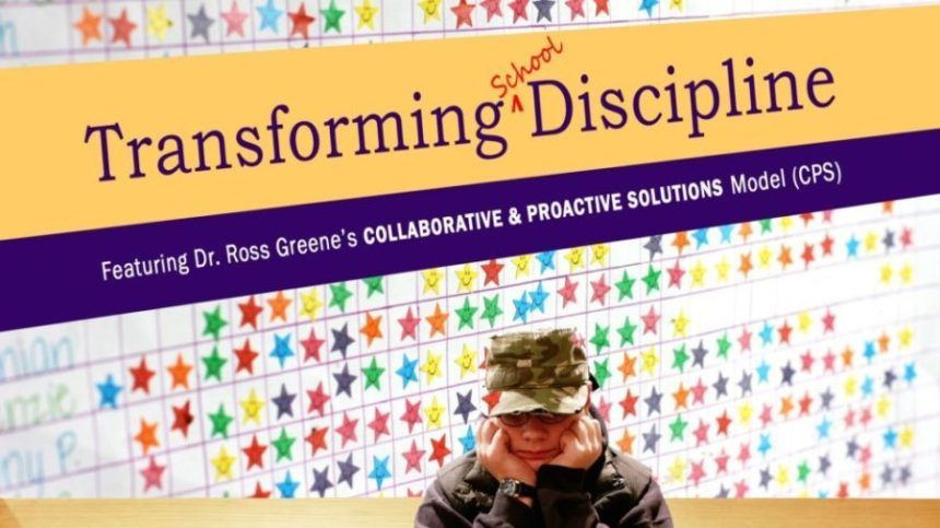 Dr Ross Greene Educating Kids Who Have >> Transforming Discipline