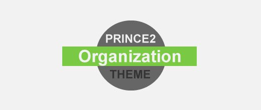 PRINCE2 Foundation Certification Notes 5: Organization