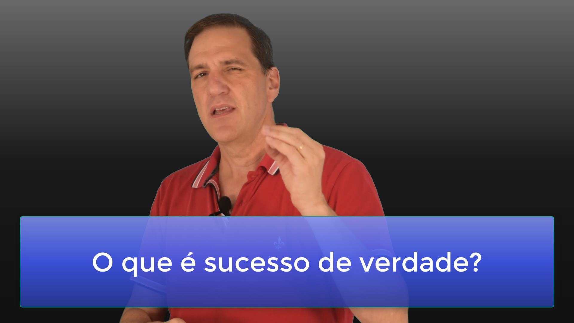 O que é sucesso de verdade?