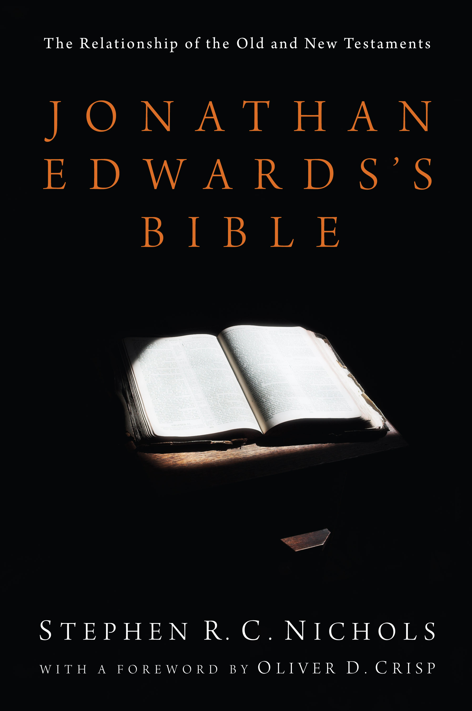 Review Jonathan Edwards S Bible By Stephen R C Nichols