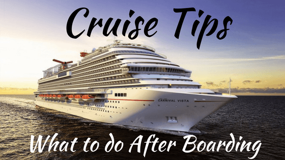 Cruise Tips What To Do After Boarding Eecc Travels