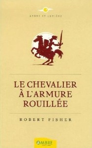 EEME - Le chevalier a l'armure rouillée - Robert Fisher