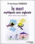 EEME - La mort expliqée aux enfants - Jean-Jacques Charbonier