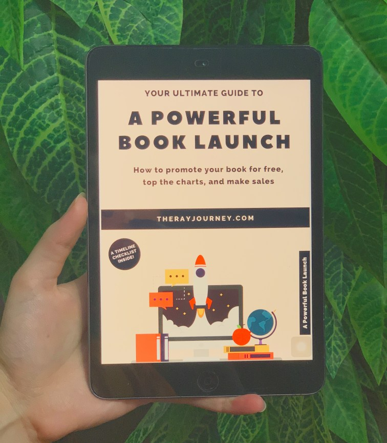 Your Ultimate Guide To A Powerful Book Launch:  How to promote your book for free, top the charts, and make sales