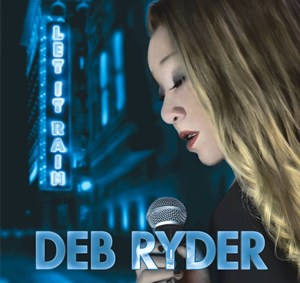 "Deb Ryder debuts her latest blues album, ""Let It Rain"""
