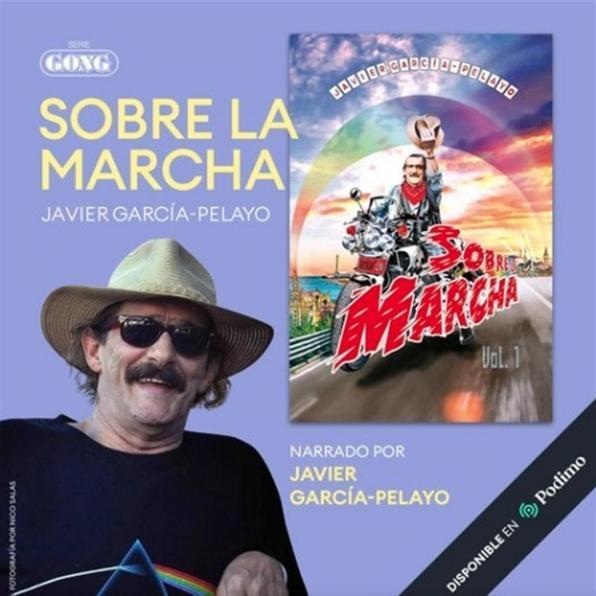 Javier García Pelayo narra sus memorias en Sobre la marcha. Vol I / Autor: Editorial Serie Gong