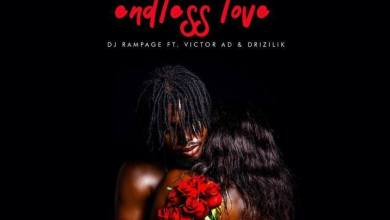 DJ Rampage Ft. Victor AD & Drizilik - Endless Love Mp3 Audio Download