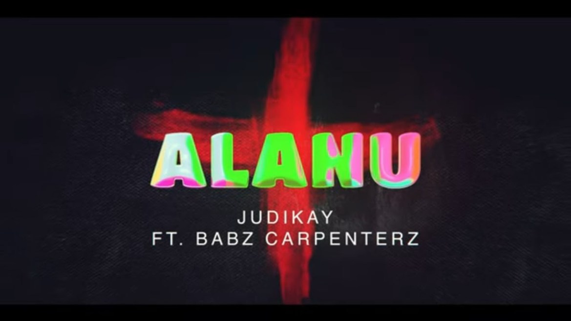 Judikay - Alanu Ft. Babz Carpenterz