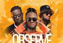 Ebutex Noni Ft. Zoro & DJ Moonlight - Observe Mp3 Audio Download