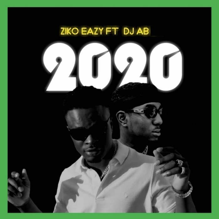 Ziko Eazy Ft. DJ AB - 2020 Mp3 Audio Download