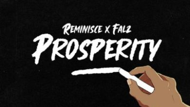 Reminisce ft. Falz – Prosperity