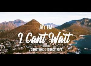 Jay Em I Cant Wait Video Download