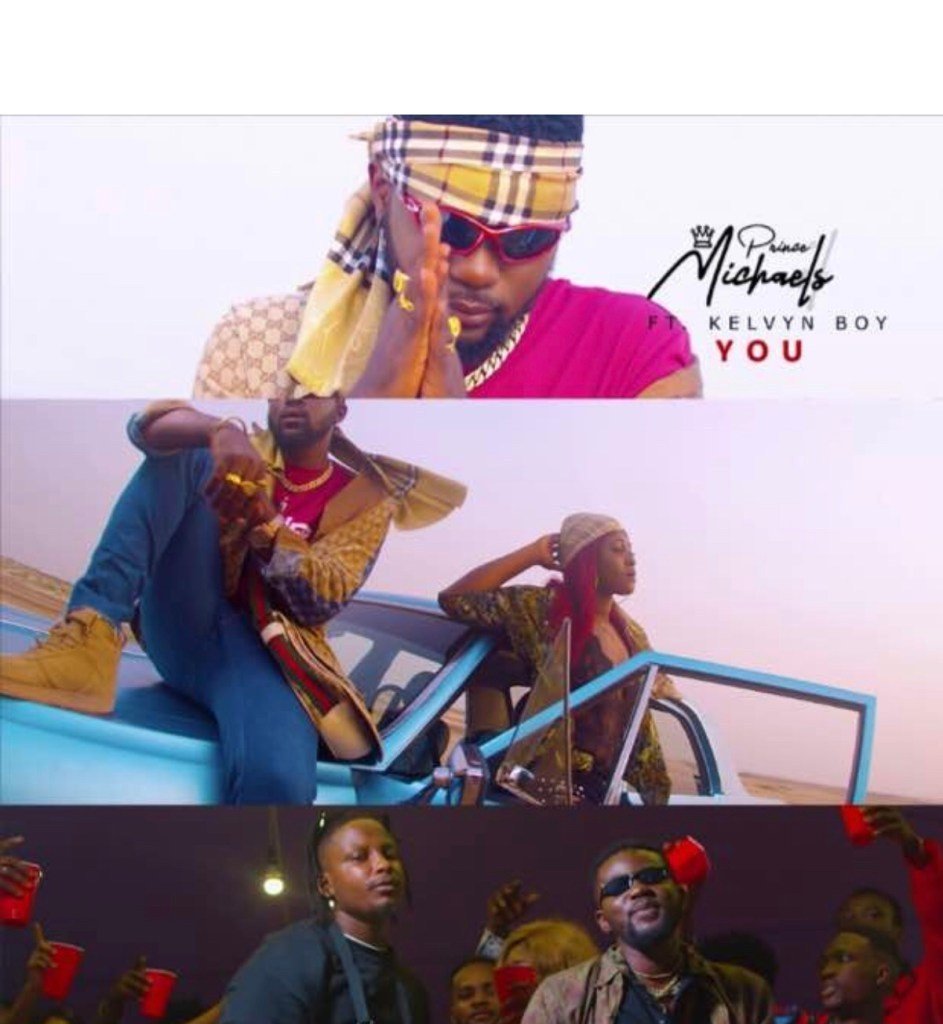 Prince Michaels - You Ft. KelvynBoy (Audio + Video) Mp3 Mp4 Download