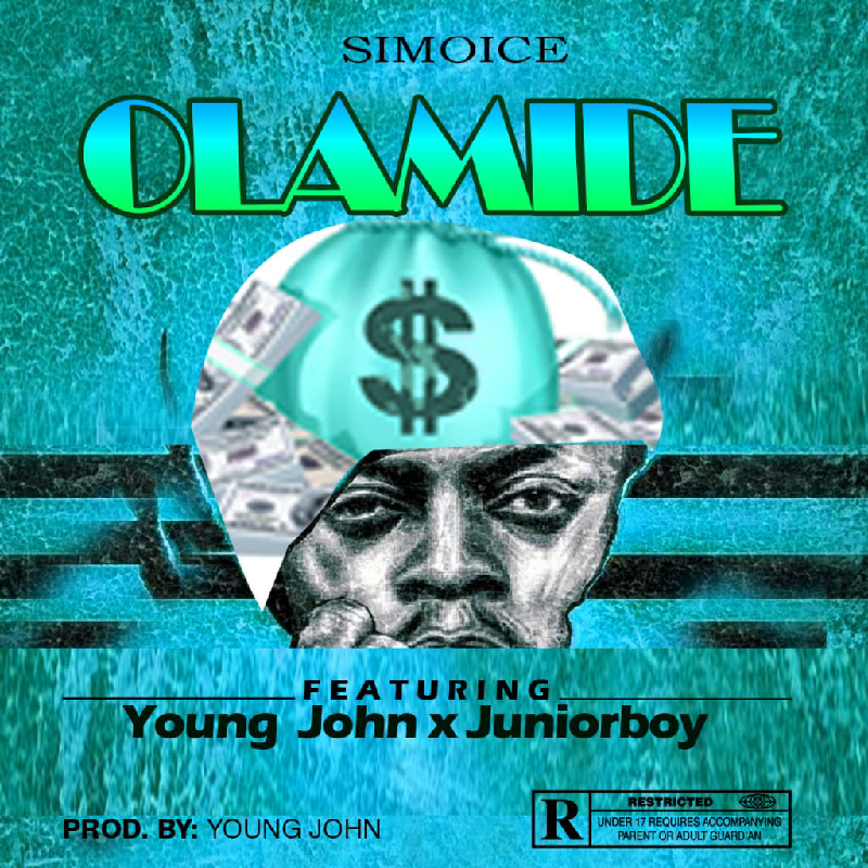 Simoice – Olamide Ft. Young John, Junior Boy